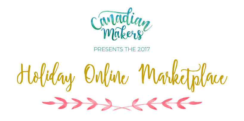Canadian Makers Holiday Online Marketplace