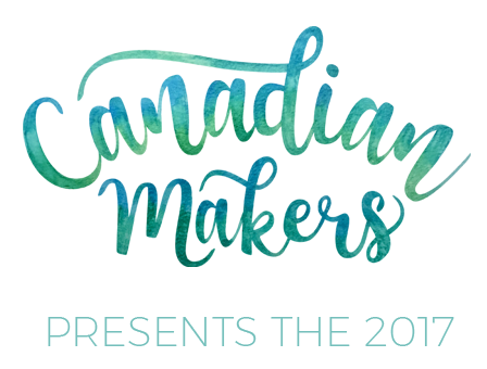 Canadian Makers Presents the 2017